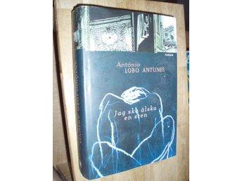 Antonio Lobo Antunes - Jag ska älska en sten - Norsjö - Antonio Lobo Antunes - Jag ska älska en sten - Norsjö