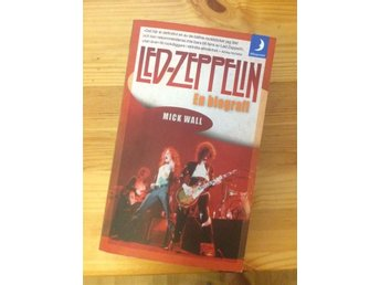 Led Zeppelin - en biografi (Mick Wall)