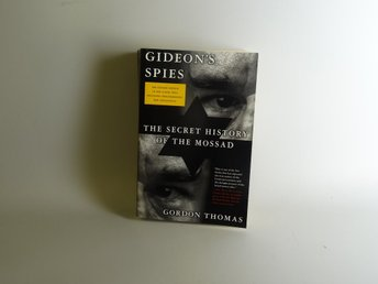 Gideon's Spies, Third Edition: The Secret History of the Mossad