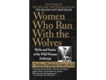 Women who run with wolves - myths and stories of the wil 9780345409874