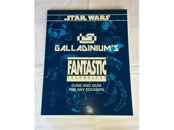 Galladium's Fantastic Technology - Star Wars Role-Playing Game 2nd Edition