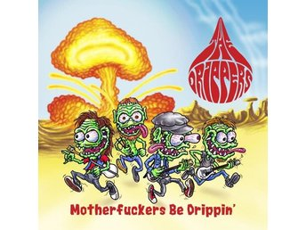 Drippers: Motherfuckers be drippin' (Vinyl LP)