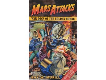 Ray W. Murill: Mars Attacks War dogs of the Golden Horde