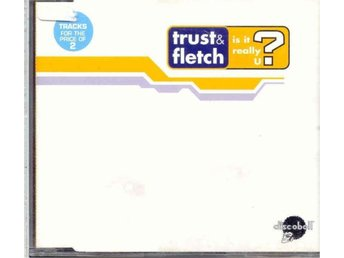 Trust & fletch - Is it really U? - 6 versions