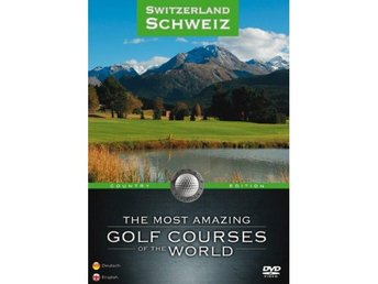 Most amazing golf courses of the world: Schweiz