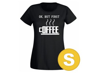 T-shirt OK, But First Coffee Svart Dam tshirt S