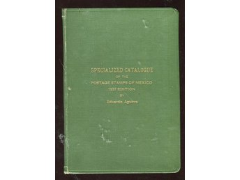 Specialized Catalogue Of The Postage Stamps Of Mexico 1937 edition