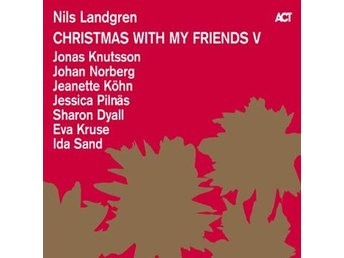 Landgren Nils: Christmas with my friends V 2016 (CD)