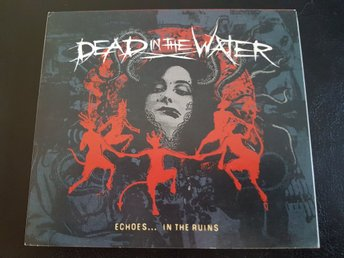 Dead In The Water - Echoes... In The Ruins - 2007