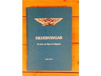 Silvervingar Erik Bratt en bok om flyg och flygplan - Sigtuna - Silvervingar Erik Bratt en bok om flyg och flygplan - Sigtuna