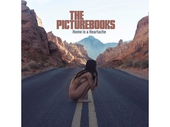 Picturebooks, The - Home is a Heartache - (Vinyl + CD) NY - FRI FRAKT