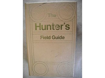THE HUNTER´S FIELD GUIDE to the Game Birds and Animals of North America