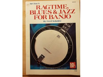 MEL BAY'S RAGTIME, BLUES & JAZZ FOR BANJO Fred Sokolow 1983 USA
