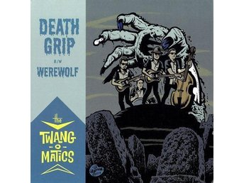 "THE TWANG-O-MATICS-Death Grip/Werewolf 7""single"