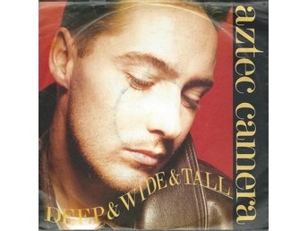 AZTEC CAMERA - DEEP & WIDE & TALL (VINYL SINGLE ) - Svedala - AZTEC CAMERA - DEEP & WIDE & TALL (VINYL SINGLE ) - Svedala