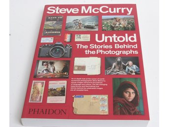 STEVE MCCURRY UNTOLD. THE STORIES BEHIND THE PHOTOGRAPHS.