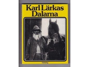KARL LÄRKAS DALARNA. / av LÄRKA, KARL & JONSSON, SUNE (RED.) - Falun - KARL LÄRKAS DALARNA. / av LÄRKA, KARL & JONSSON, SUNE (RED.) - Falun