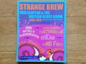 Strange Brew: Eric Clapton and the British Blues Boom