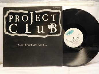PROJECT CLUB - HOW LOW CAN YOU GO - MAXI