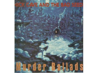 NICK CAVE AND THE BAD SEEDS - MURDER BALLADS. LP