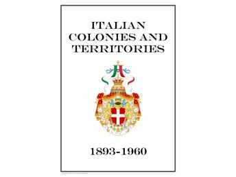 Italian Colonies and Territories 1893-1960 PDF (DIGITAL)  ALBUM INGA FRIMÄRKEN!!