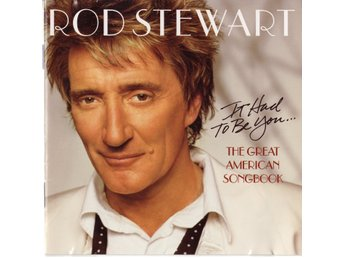 Rod Stewart - It had to be you / The great american songbook
