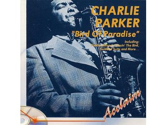 CHARLIE PARKER: BIRD OF PARADISE