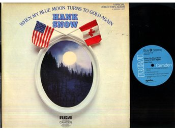 HANK SNOW - WHEN MY BLUE MOON TURNS TO GOLD AGAIN