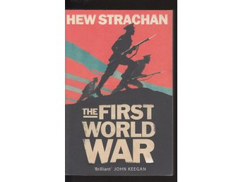 Hew Strachan - The first world war (På engelska)