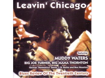 Leavin' Chicago / CD med Muddy Waters/Big Mama Thorton+++
