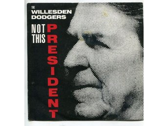 "The Willesden Dogers -Not this president 7"" UK 1986 electro"