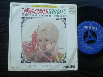 DUSTY SPRINGFIELD - You don't have to say you love me Philips Japan -66