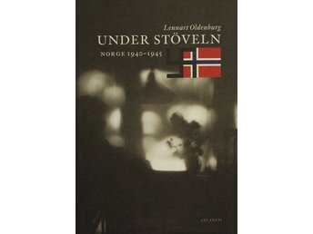 Under stöveln, Norge 1940-1945, Lennart Oldenburg