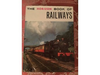 The horison book of RAILWAYS