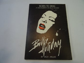 BORN TO SING: A DISCOGRAPHY OF BILLIE HOLIDAY.