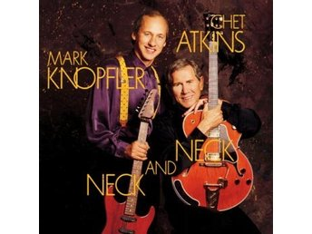 Knopfler Mark & Chet Atkins: Neck and neck 1990 (CD)