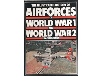 The illustrated history of airforces of world war I and world war II