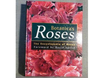 Botanica´s Roses. The Encyclopedia of Roses. Illustrerad
