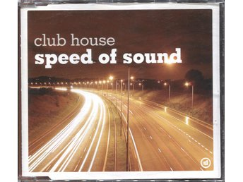 Club House - Speed Of Sound - 2006 - CD Maxi