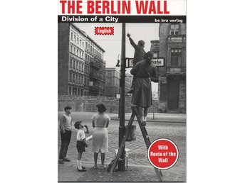The Berlin Wall. Division of a City.