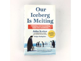 Our icberg is melting John Kotter & Holger Rathgeber  ISBN 9780230014206