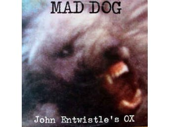 LP John Entwistle´s Ox, Mad Dog