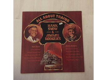 Hank Snow & Jimmie Rodgers ‎– All About Trains. (NEAR MINT LP)