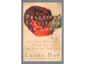 Practical Intuition in Love - Let Your Intuition Guide You to the L