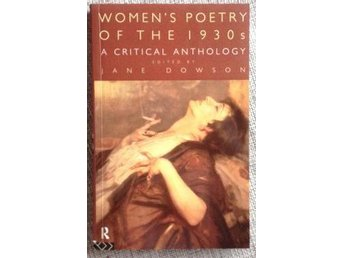 Women s Poetry of the 1930s: A Critical Anthologi. Dawson, Jane - Råå - Women s Poetry of the 1930s: A Critical Anthologi. Dawson, Jane - Råå
