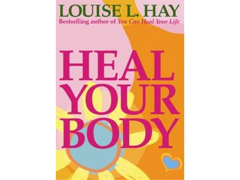 Heal your body - the mental causes for physical illness  9780937611357
