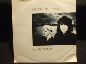 45 - BLUE YONDER. House of Love/Only for a moment. 1987