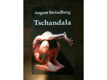 Tschandala, av August Strindberg