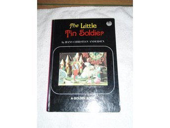 The little Tin Soldier - Hans Christian Andersen