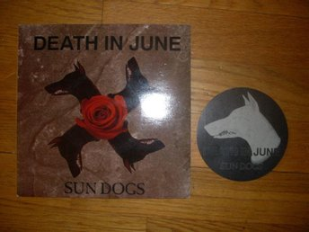 "DEATH IN JUNE Sun Dogs 7"" MED STICKER MYCKET FINT SKICK!"